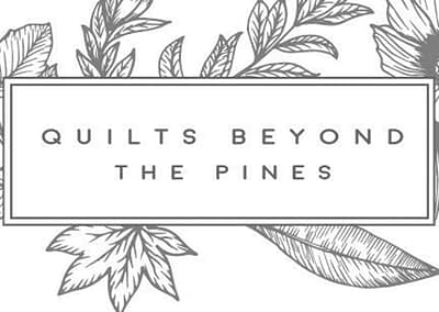 Quilts Beyond the Pines